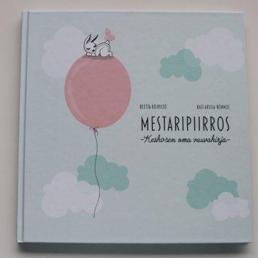 Mestaripiirros – keskosen oma vauvakirja